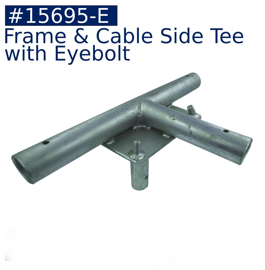 tent frame frame & cable side tee with eyebolt fitting